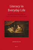 Literacy in Everyday Life: Reading and Writing in Early Modern Dutch Diaries